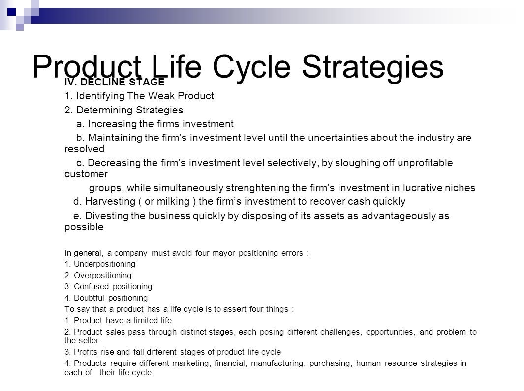 Product Life Cycle Strategies IV.DECLINE STAGE 1.