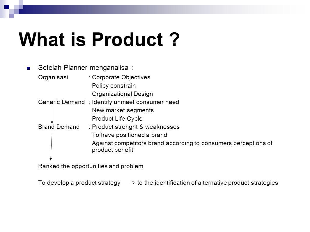 Product Strategies * PRODUCT REPOSITIONING ~ Tidak selalu membutuhkan perubahan dalam product attributes tetapi : a.