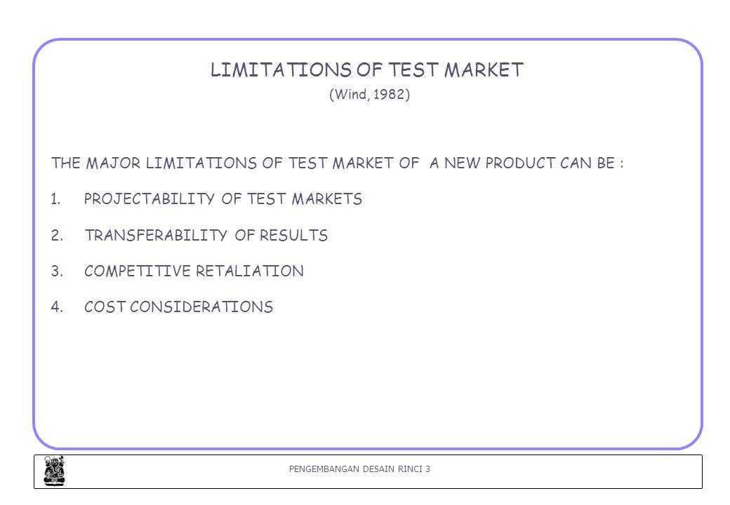 PENGEMBANGAN DESAIN RINCI 4 TEST MARKET (KOTLER, 2003) BERAPA BANYAK UJI PEMASARAN HARUS DILAKUKAN .