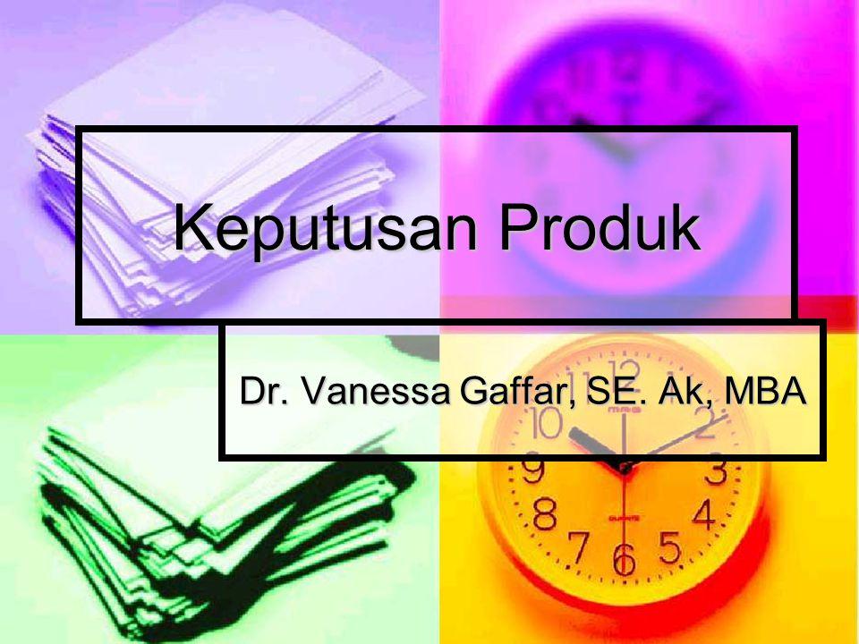 Keputusan Produk Dr. Vanessa Gaffar, SE. Ak, MBA