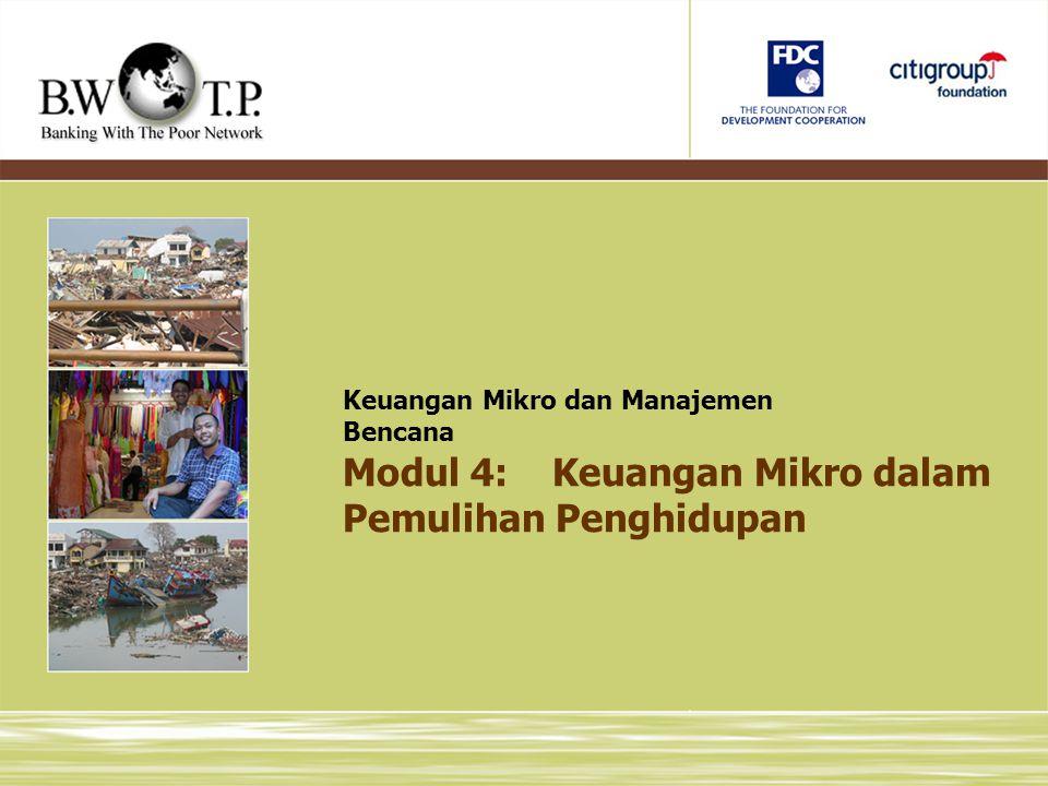 Modul 4:Keuangan Mikro dalam Pemulihan Penghidupan Keuangan Mikro dan Manajemen Bencana