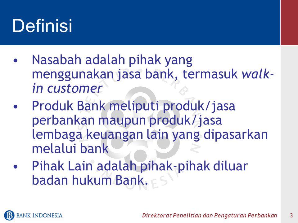 Direktorat Penelitian dan Pengaturan Perbankan 3 Definisi Nasabah adalah pihak yang menggunakan jasa bank, termasuk walk- in customer Produk Bank meli