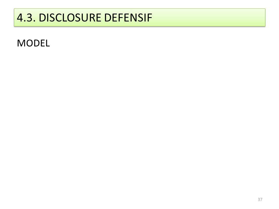 4.3. DISCLOSURE DEFENSIF MODEL 37