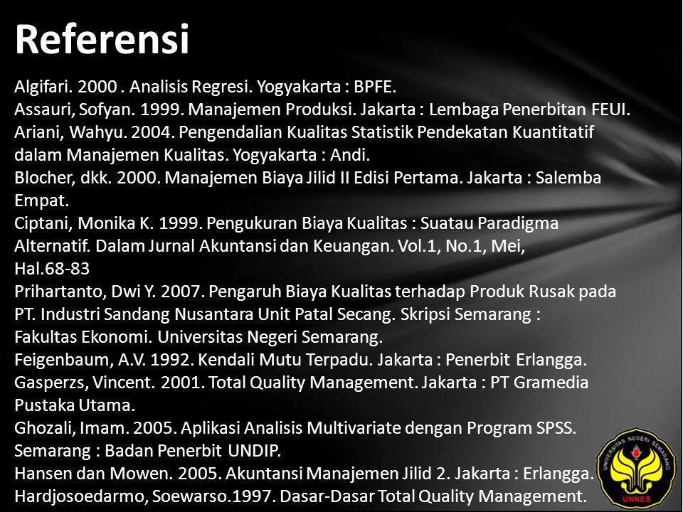 Referensi Algifari. 2000. Analisis Regresi. Yogyakarta : BPFE.