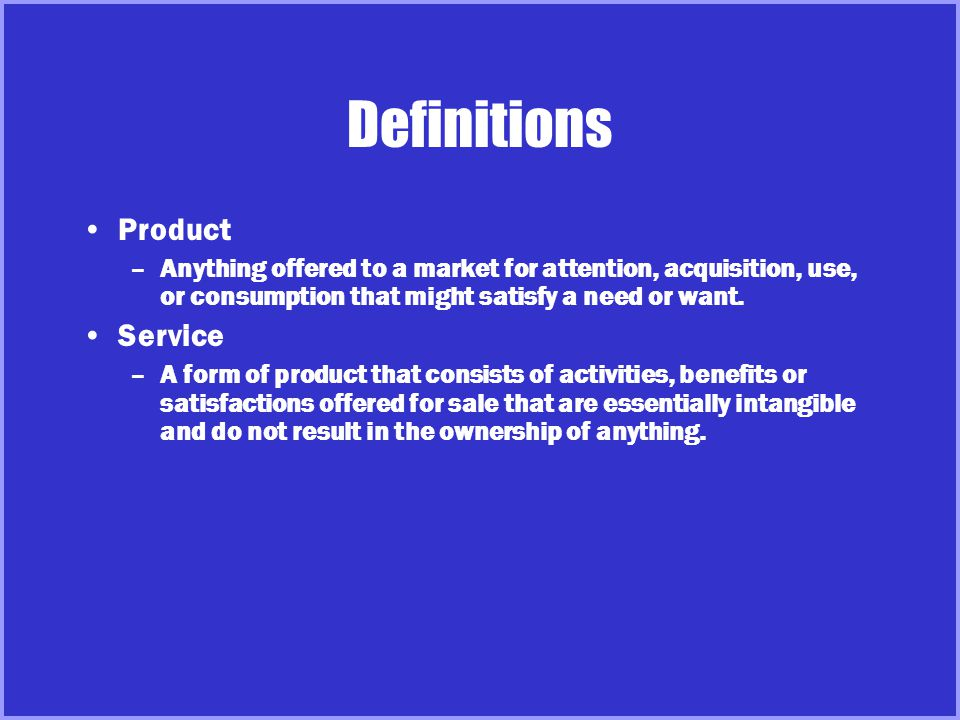 Product and Service Decisions Individual Product Product Line Product Mix Product mix –Also known as product assortment –Consists of all the product lines and items that a particular seller offers for sale Key Decisions