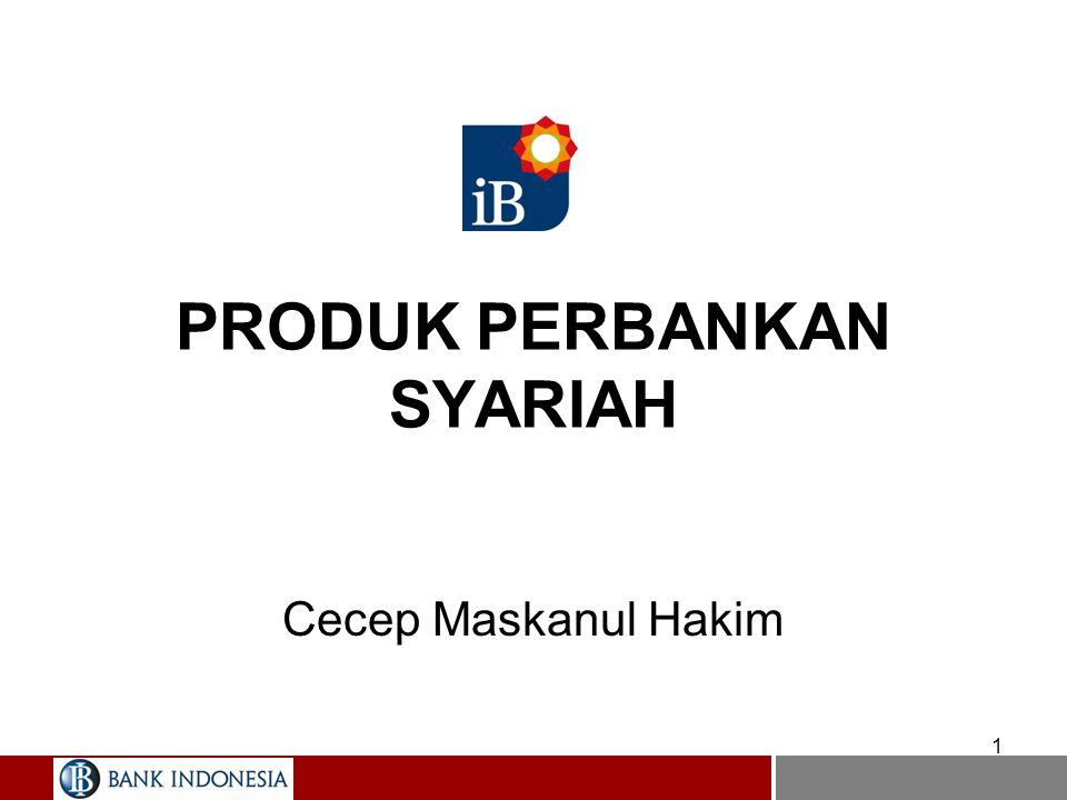1 PRODUK PERBANKAN SYARIAH Cecep Maskanul Hakim