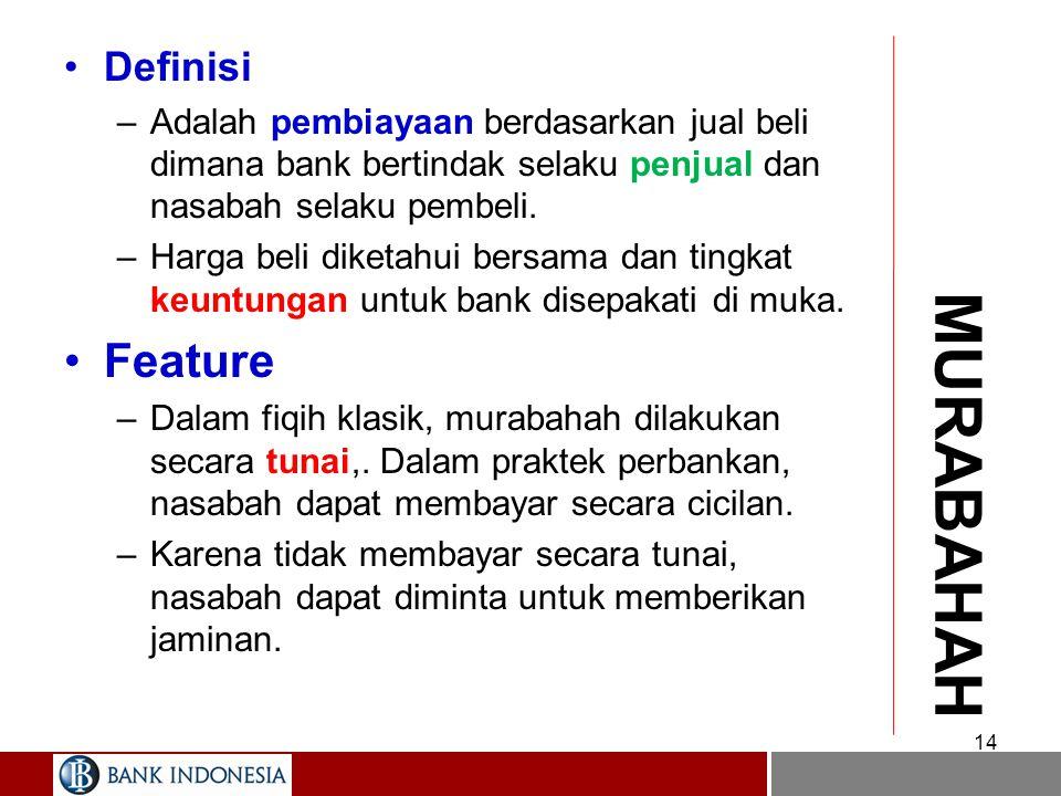 13 Jenis –Produk Pembiayaan berdasarkan jual beli dalam bank syariah saat ini dibagi menjadi tiga jenis: Murabahah Salam dan Salam Paralel Istisna dan