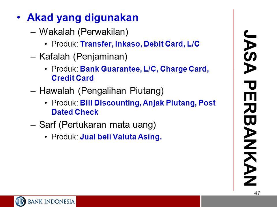 46 JASA PERBANKAN Definisi –Yang dimaksud jasa perbankan adalah pelayanan bank terhadap nasabah dengan tidak menggunakan modal tunai. Untuk pelayanan