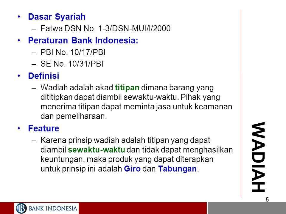 WADIAH Dasar Syariah –Fatwa DSN No: 1-3/DSN-MUI/I/2000 Peraturan Bank Indonesia: –PBI No.