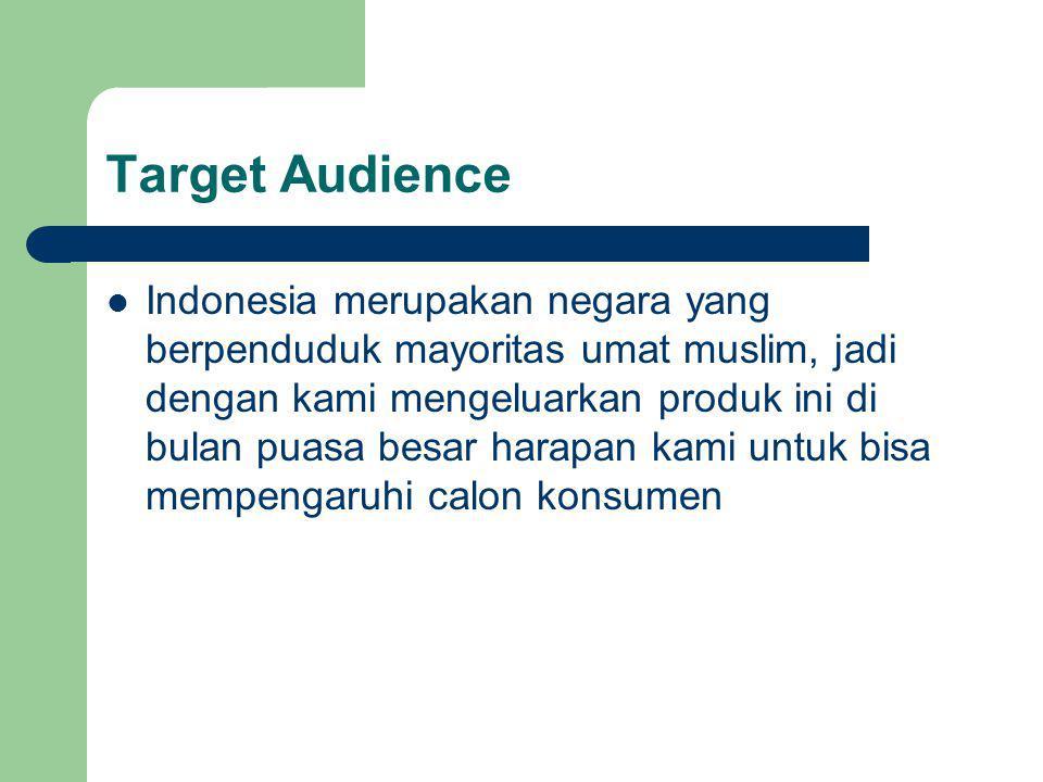 Target Audience Indonesia merupakan negara yang berpenduduk mayoritas umat muslim, jadi dengan kami mengeluarkan produk ini di bulan puasa besar harap