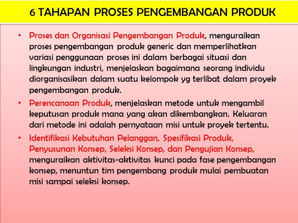 Proses dan Organisasi Pengembangan Produk, menguraikan proses pengembangan produk generic dan memperlihatkan variasi penggunaan proses ini dalam berba
