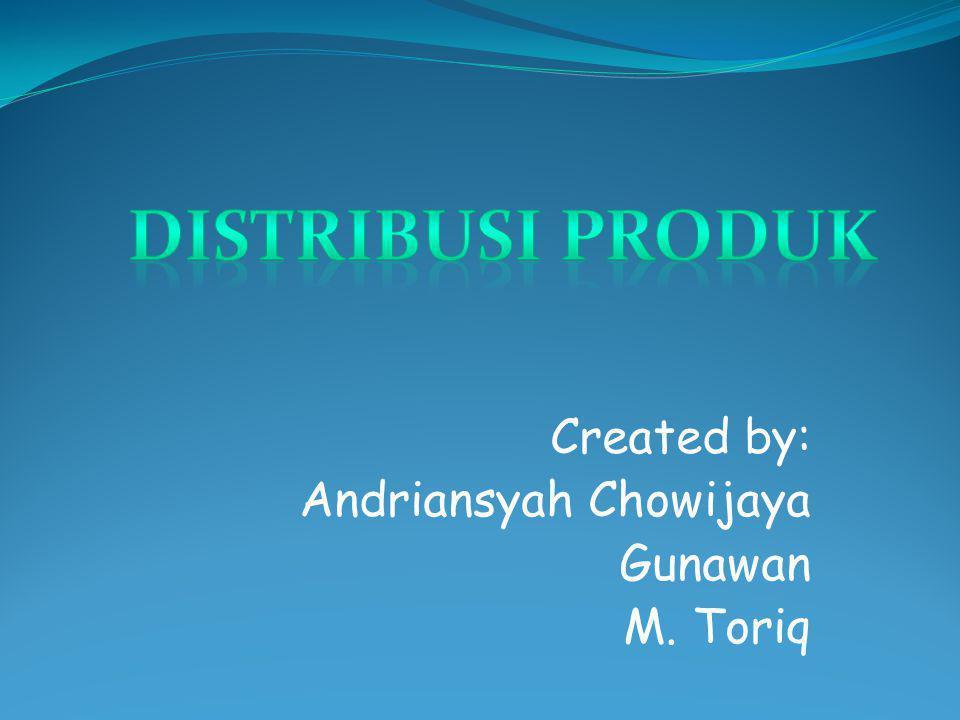 Created by: Andriansyah Chowijaya Gunawan M. Toriq