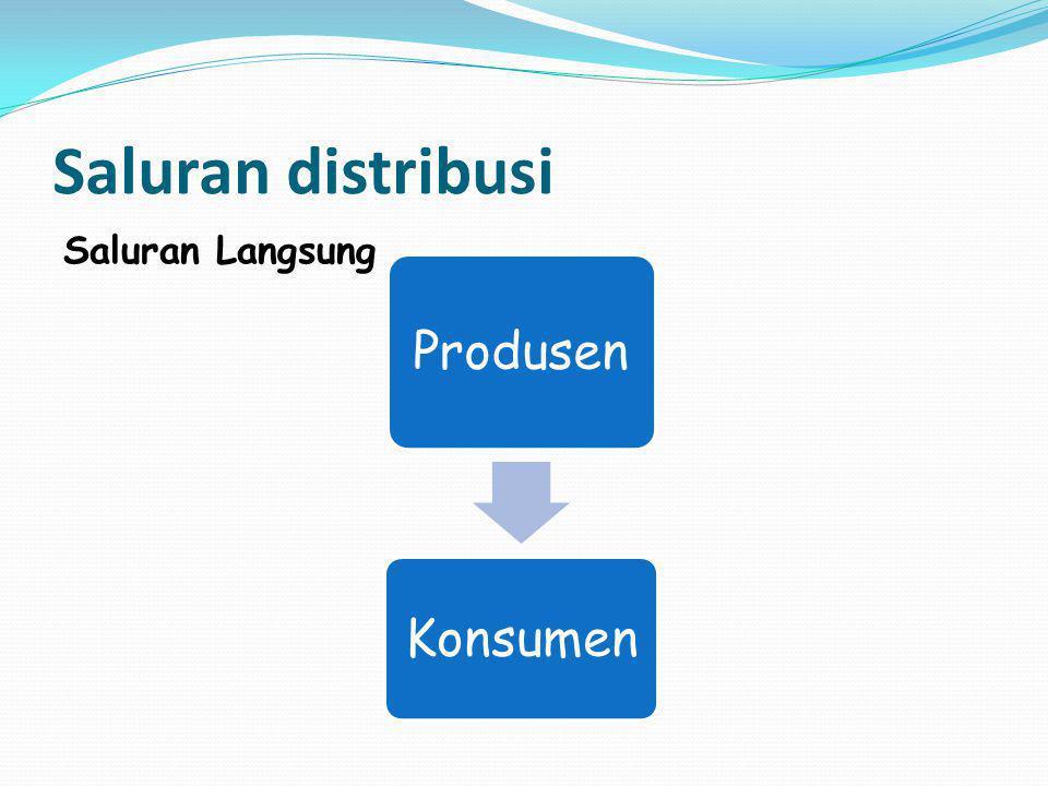 Distribusi Intensif Mendistribusikan Produk ke sebagian besar atau seluruh gerai yang memungkinkan.