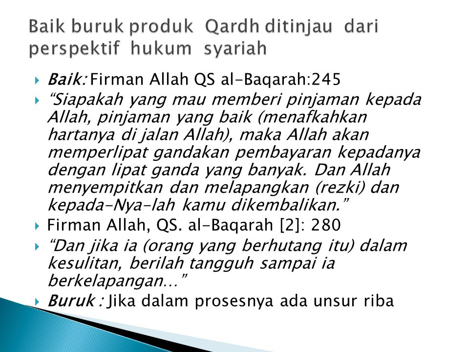  Baik: Firman Allah QS al-Baqarah:245  Siapakah yang mau memberi pinjaman kepada Allah, pinjaman yang baik (menafkahkan hartanya di jalan Allah), maka Allah akan memperlipat gandakan pembayaran kepadanya dengan lipat ganda yang banyak.