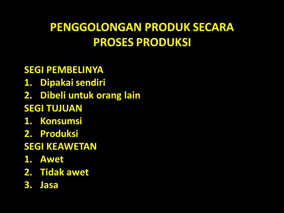 BARANG KONSUMSI 1.CONVINIENCE GOODS & SERVICE 2.SHOPPING GOODS & SERVICE 3.SPECIALITY GOODS & SERVICE 4.UNSOUGHT GOODS & SERVICE