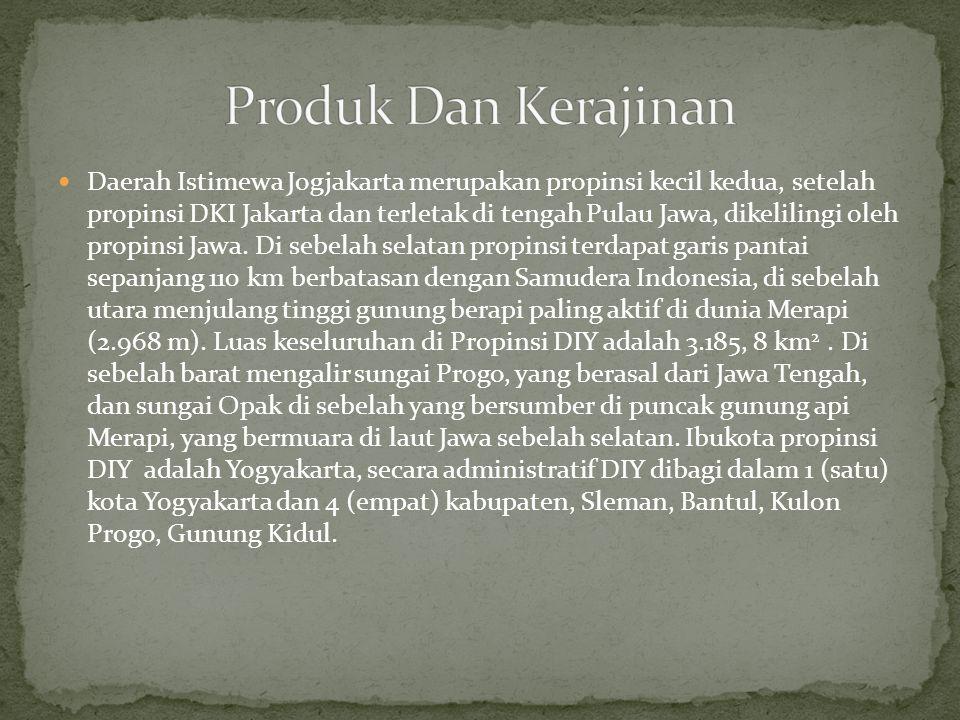 Daerah Istimewa Jogjakarta merupakan propinsi kecil kedua, setelah propinsi DKI Jakarta dan terletak di tengah Pulau Jawa, dikelilingi oleh propinsi Jawa.