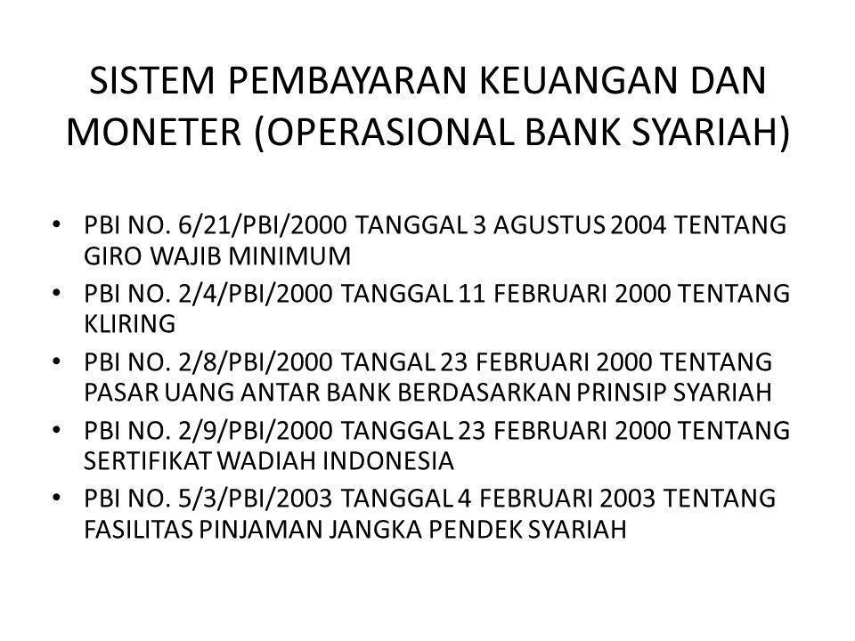 SISTEM PEMBAYARAN KEUANGAN DAN MONETER (OPERASIONAL BANK SYARIAH) PBI NO. 6/21/PBI/2000 TANGGAL 3 AGUSTUS 2004 TENTANG GIRO WAJIB MINIMUM PBI NO. 2/4/