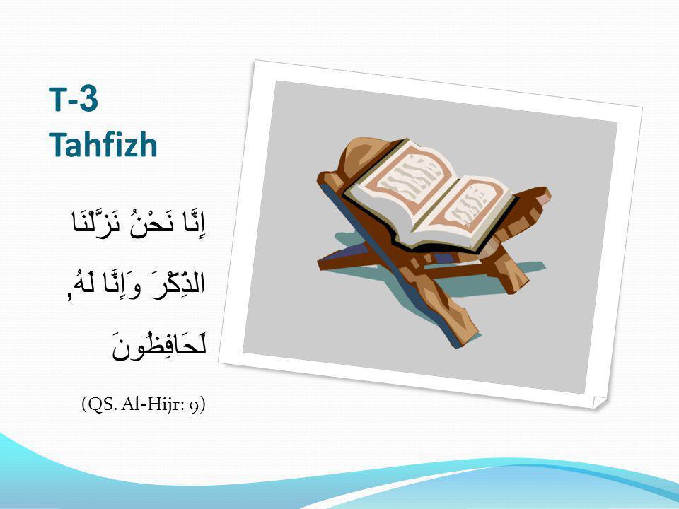 T-3 Tahfizh إِنَّا نَحْنُ نَزَّلْنَا الذِّكْرَ وَإِنَّا لَهُ, لَحَافِظُونَ (QS. Al-Hijr: 9)