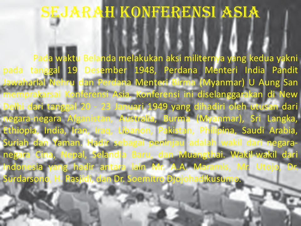 Pada waktu Belanda melakukan aksi militernya yang kedua yakni pada tanggal 19 Desember 1948, Perdana Menteri India Pandit Jawaharlal Nehru dan Perdana Menteri Birma (Myanmar) U Aung San memprakarsai Konferensi Asia.