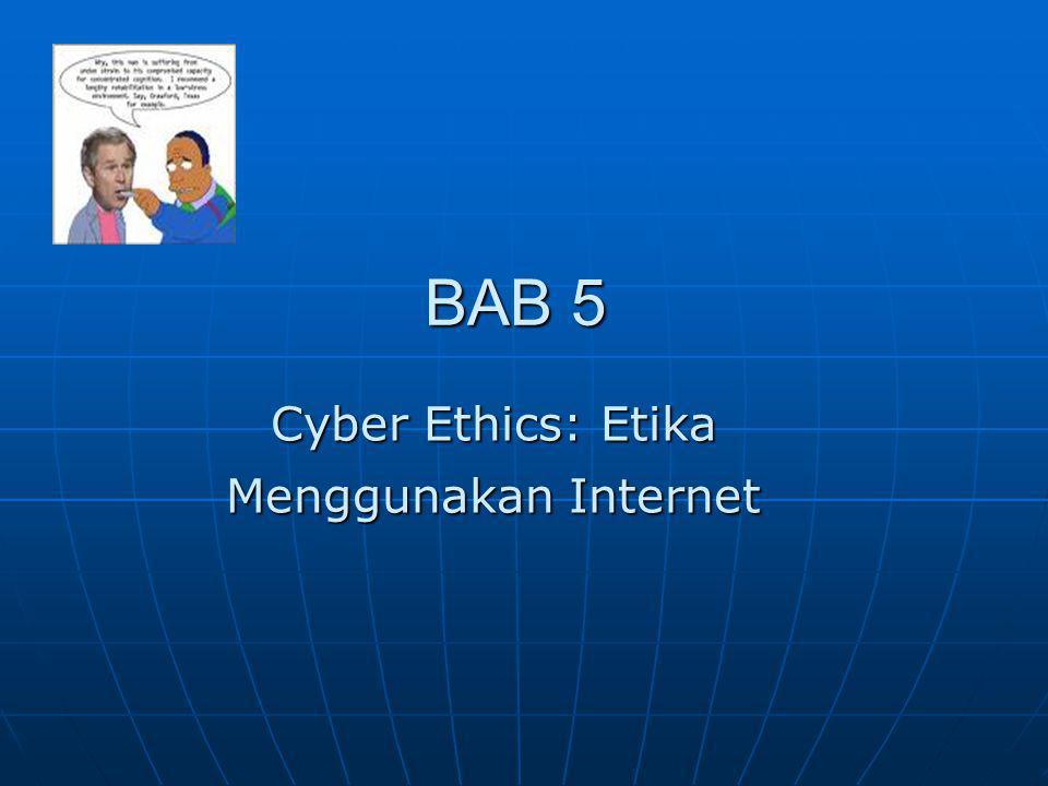 7.4 Netiket : Contoh Etika Berinternet Netiket atau Nettiquette, adalah etika dalam berkomunikasi menggunakan internet.