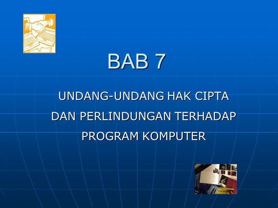 BAB 7 UNDANG-UNDANG HAK CIPTA DAN PERLINDUNGAN TERHADAP PROGRAM KOMPUTER