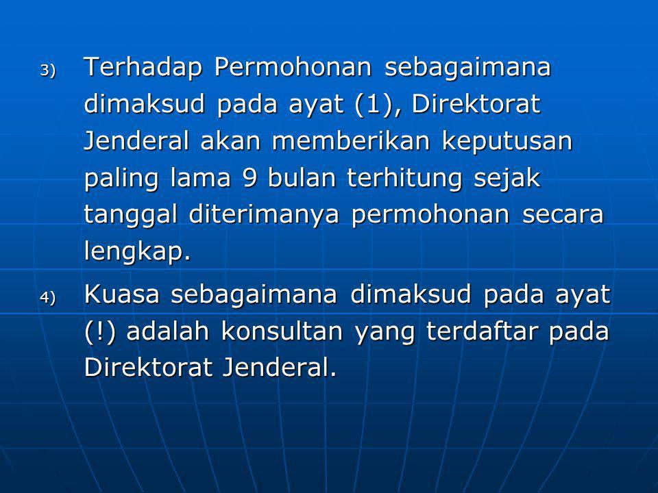 3) Terhadap Permohonan sebagaimana dimaksud pada ayat (1), Direktorat Jenderal akan memberikan keputusan paling lama 9 bulan terhitung sejak tanggal diterimanya permohonan secara lengkap.