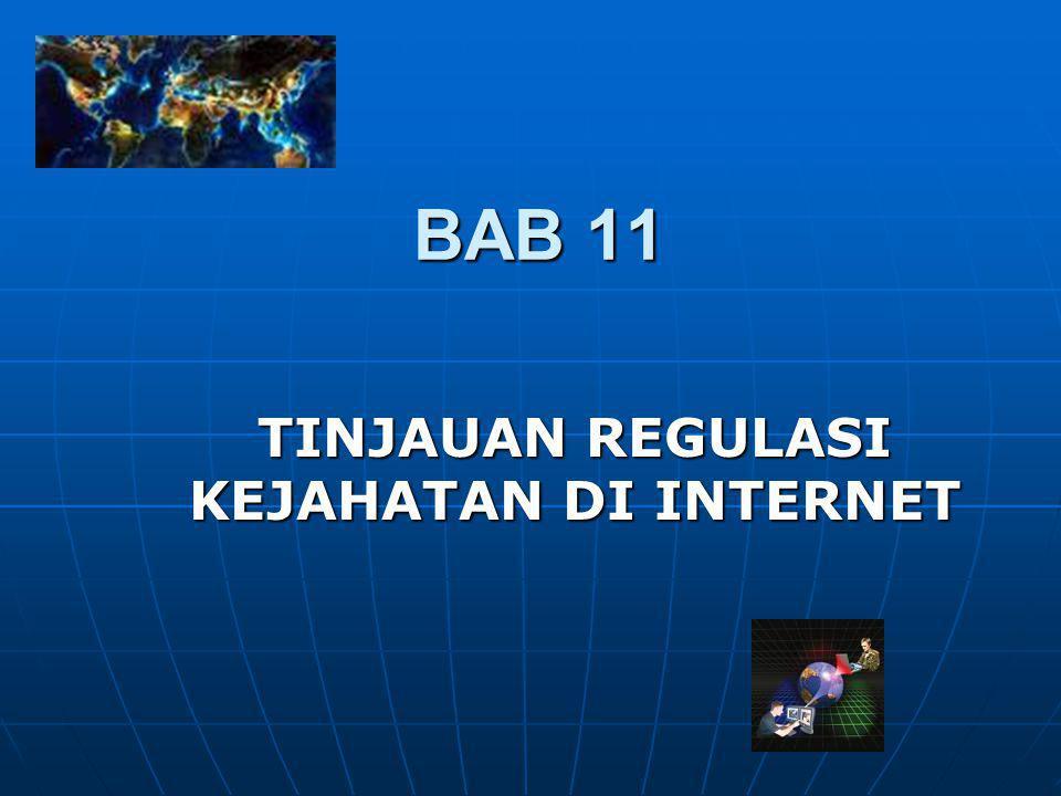 BAB 11 TINJAUAN REGULASI KEJAHATAN DI INTERNET
