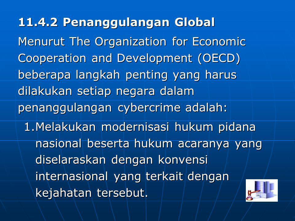 11.4.2 Penanggulangan Global Menurut The Organization for Economic Cooperation and Development (OECD) beberapa langkah penting yang harus dilakukan se