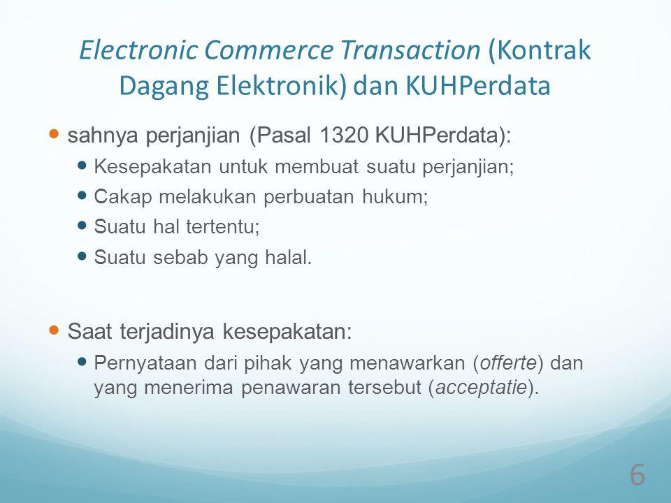 Electronic Commerce Transaction (Kontrak Dagang Elektronik) dan KUHPerdata sahnya perjanjian (Pasal 1320 KUHPerdata): Kesepakatan untuk membuat suatu
