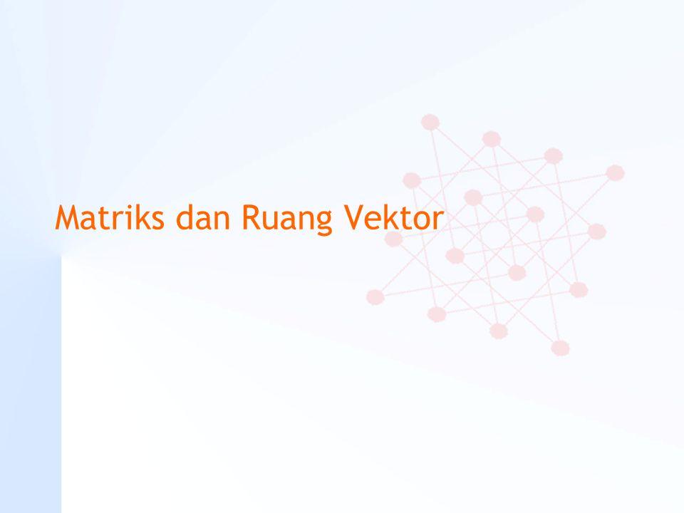 Matriks dan Ruang Vektor