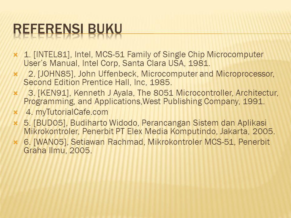  1. [INTEL81], Intel, MCS-51 Family of Single Chip Microcomputer User's Manual, Intel Corp, Santa Clara USA, 1981.  2. [JOHN85], John Uffenbeck, Mic