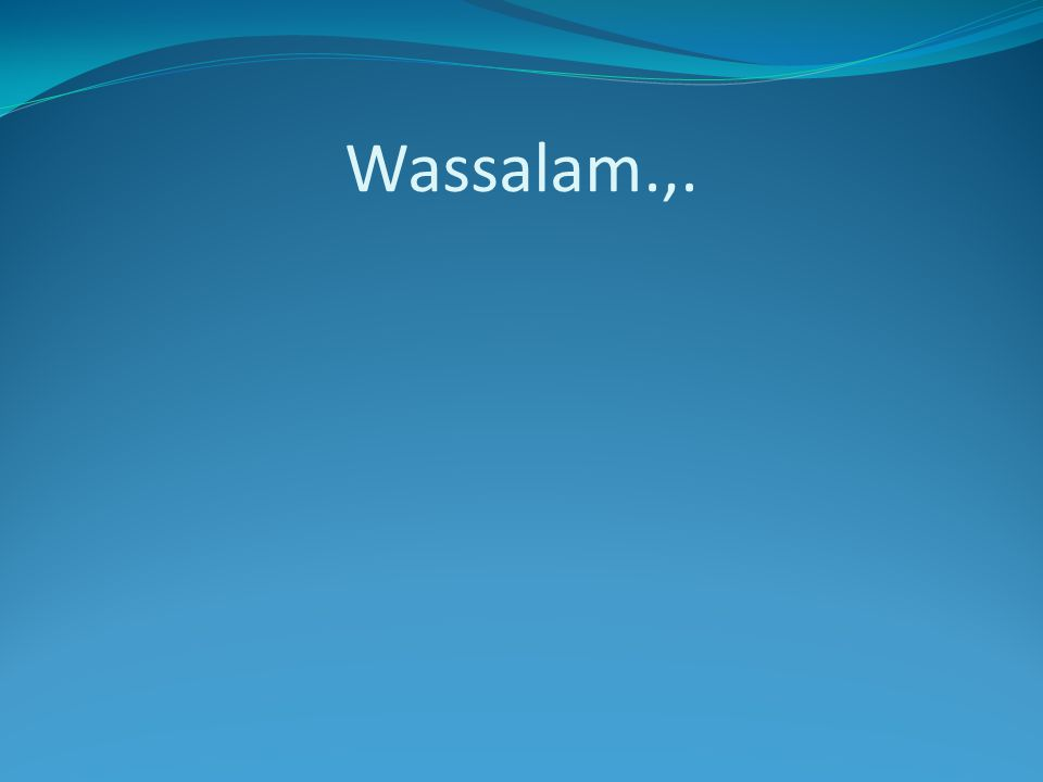 Wassalam.,.