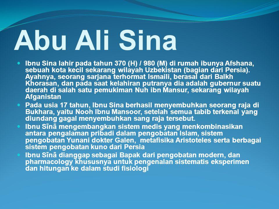 Abu Ali Sina Ibnu Sina lahir pada tahun 370 (H) / 980 (M) di rumah ibunya Afshana, sebuah kota kecil sekarang wilayah Uzbekistan (bagian dari Persia).