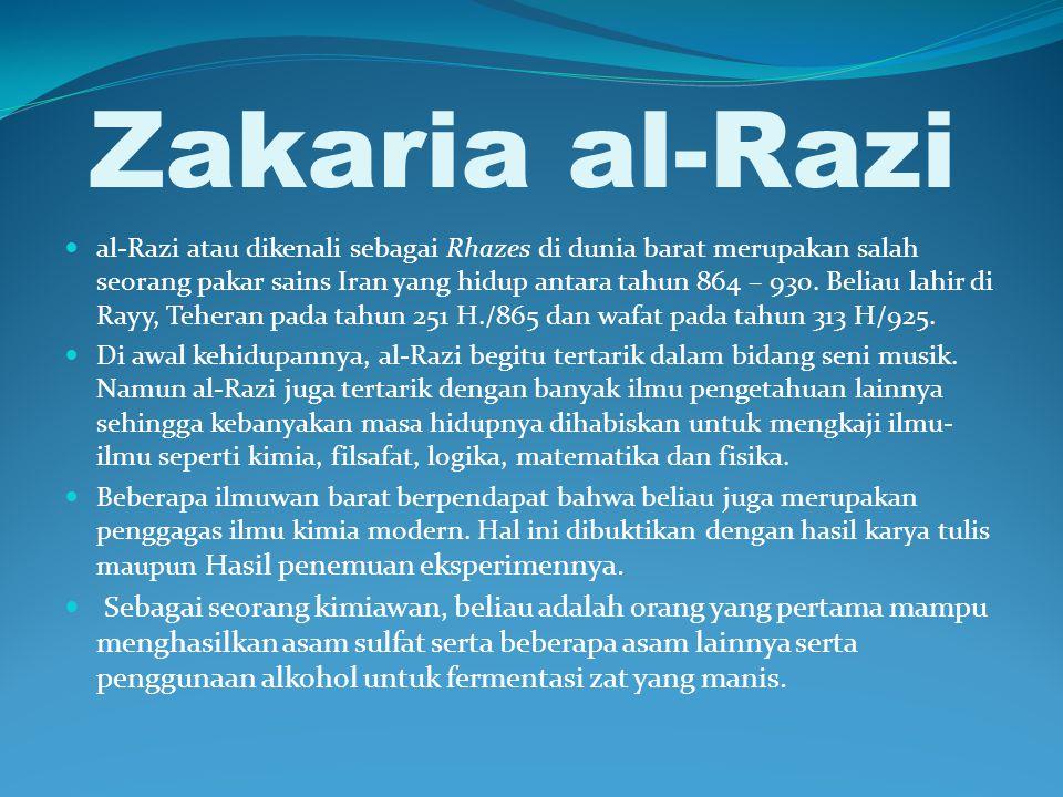 Zakaria al-Razi al-Razi atau dikenali sebagai Rhazes di dunia barat merupakan salah seorang pakar sains Iran yang hidup antara tahun 864 – 930. Beliau