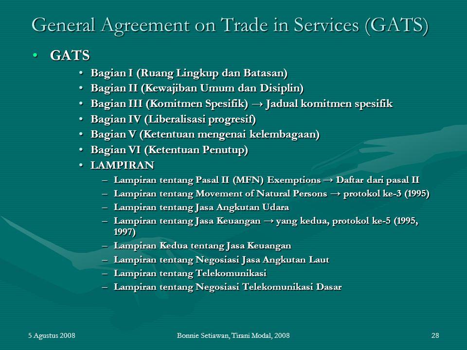 5 Agustus 2008Bonnie Setiawan, Tirani Modal, 200828 General Agreement on Trade in Services (GATS) GATSGATS Bagian I (Ruang Lingkup dan Batasan)Bagian