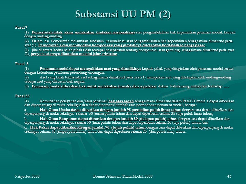 5 Agustus 2008Bonnie Setiawan, Tirani Modal, 200843 Substansi UU PM (2) Pasal 7 (1) Pemerintah tidak akan melakukan tindakan nasionalisasi atau pengam