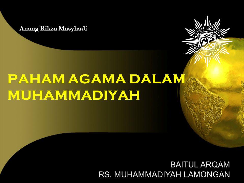 PAHAM AGAMA DALAM MUHAMMADIYAH Anang Rikza Masyhadi BAITUL ARQAM RS. MUHAMMADIYAH LAMONGAN
