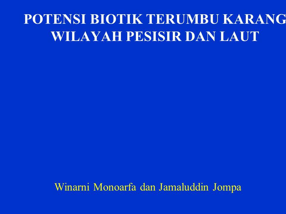 POTENSI BIOTIK TERUMBU KARANG WILAYAH PESISIR DAN LAUT Winarni Monoarfa dan Jamaluddin Jompa