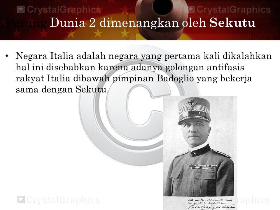 Perang Dunia 2 dimenangkan oleh Sekutu. Negara Italia adalah negara yang pertama kali dikalahkan hal ini disebabkan karena adanya golongan antifasis r