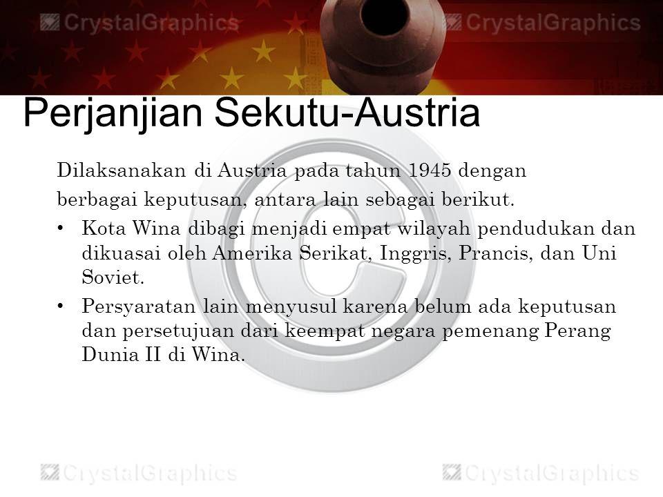 Perjanjian Sekutu-Austria Dilaksanakan di Austria pada tahun 1945 dengan berbagai keputusan, antara lain sebagai berikut. Kota Wina dibagi menjadi emp