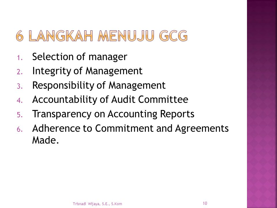 1. Selection of manager 2. Integrity of Management 3. Responsibility of Management 4. Accountability of Audit Committee 5. Transparency on Accounting