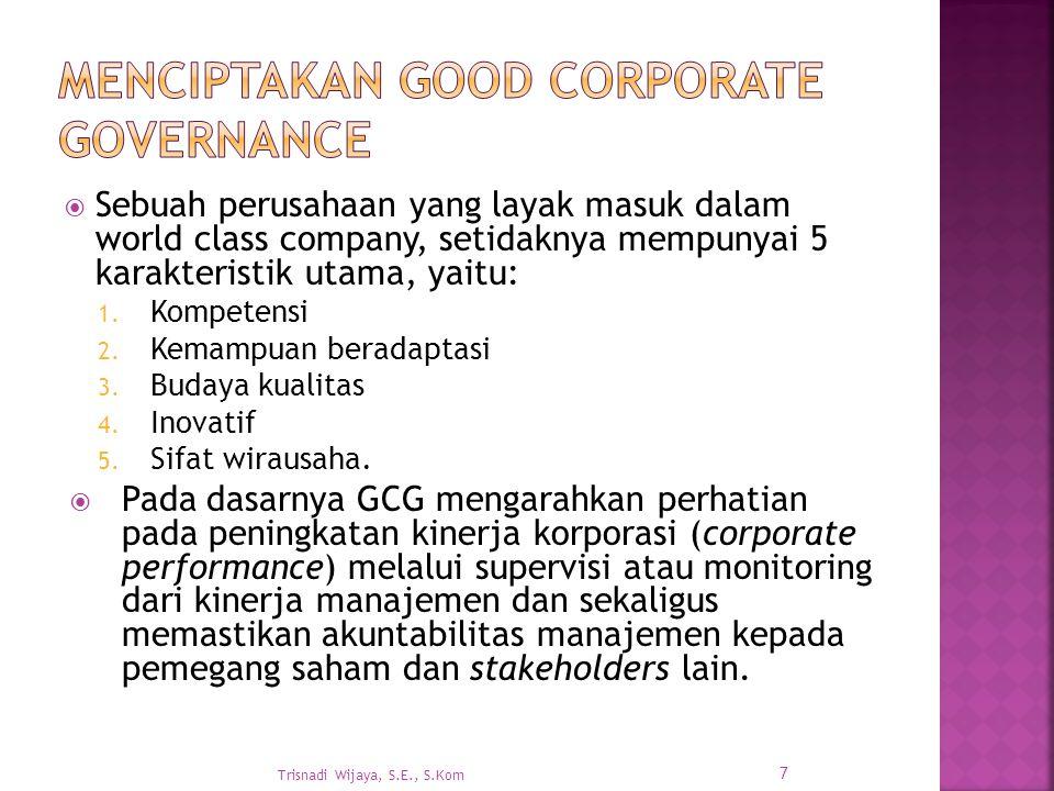  Sebuah perusahaan yang layak masuk dalam world class company, setidaknya mempunyai 5 karakteristik utama, yaitu: 1.
