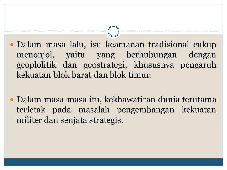 Ancaman keamanan tradisional berupa invasi atau agresi militer dari negara lain terhadap Indonesia diperkirakan kecil kemungkinannya.
