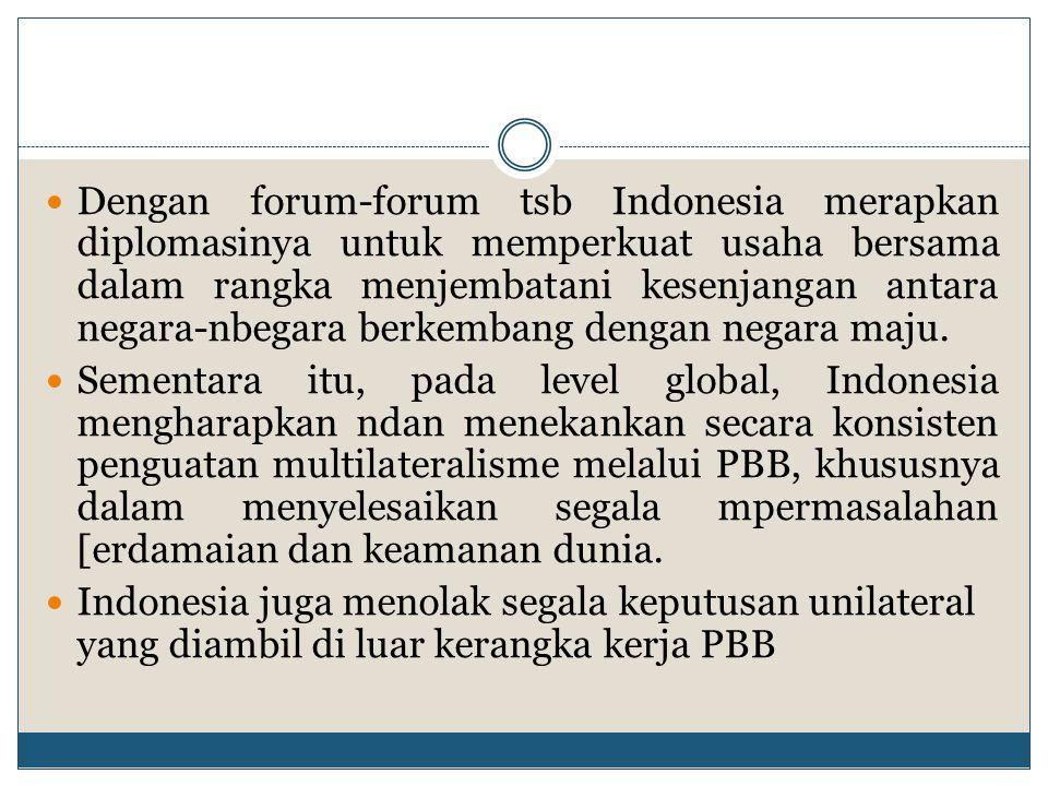Peranan Indonesia dalam Perdamaian Dunia Peran serta Indonesia dalam operasi pemeliharaan merupakan amanat Pembukaan UUD 1945, dalam rangka mewujudkan perdamaian dunia yang berdasarkan kemerdekaan, perdamaian abadi dan keadilan sosial.