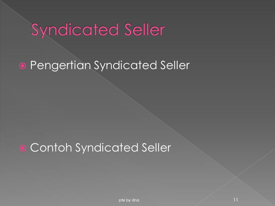  Pengertian Syndicated Seller  Contoh Syndicated Seller ptsi by dna 11