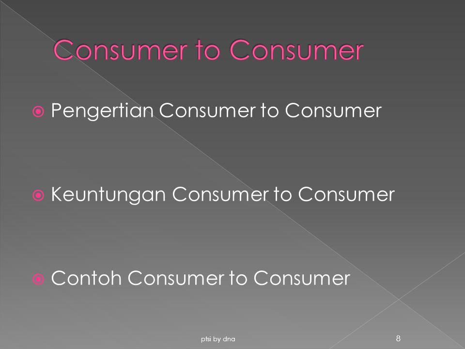  Pengertian Consumer to Business  Keuntungan Consumer to Business  Contoh Consumer to Business ptsi by dna 9