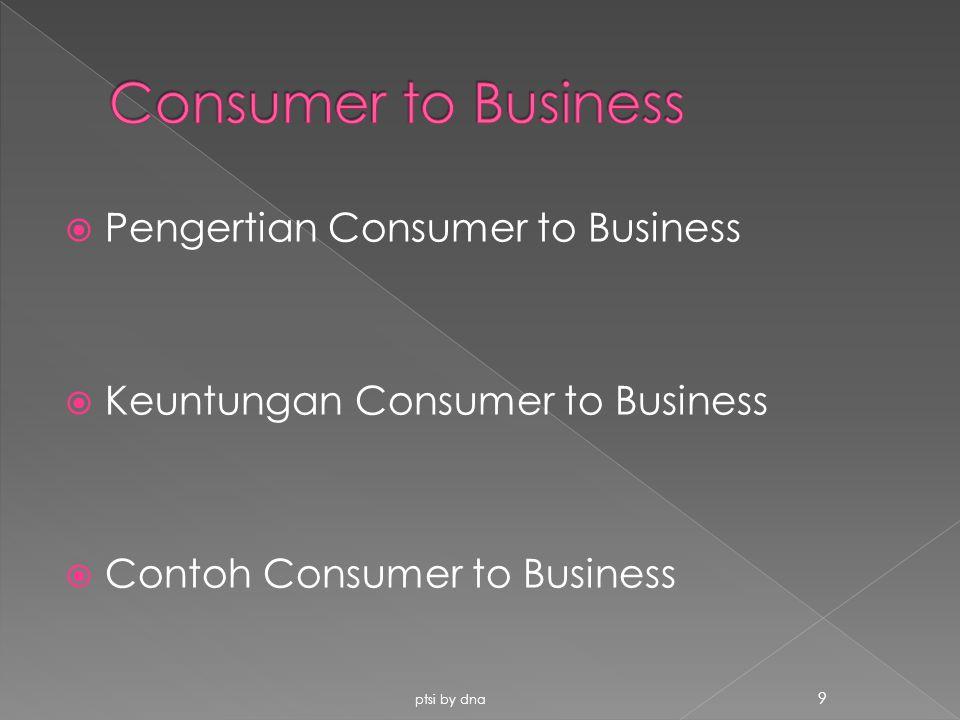  Pengertian e-Intermediary menurut Ebert dan Graffin, 2003  Tiga macam e-Intermediary yaitu › Syndicated seller › Shopping agent › Business to Business broker ptsi by dna 10