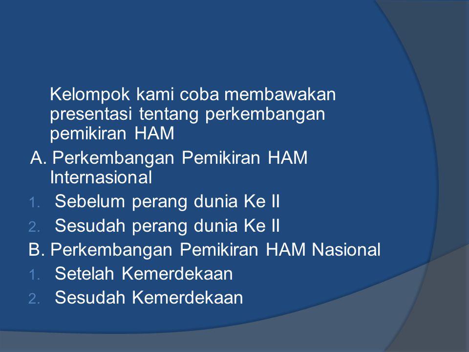 A.Perkembangan Pemikiran HAM Internasional 1.