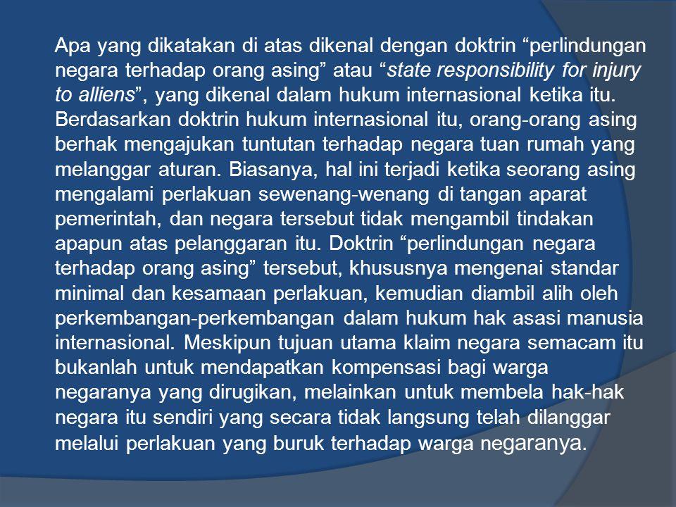 (b) Intervensi Kemanusiaan Demikianlah posisi individu dalam hukum internasional tradisional, yang sering ditandai menurut kebangsaannya.
