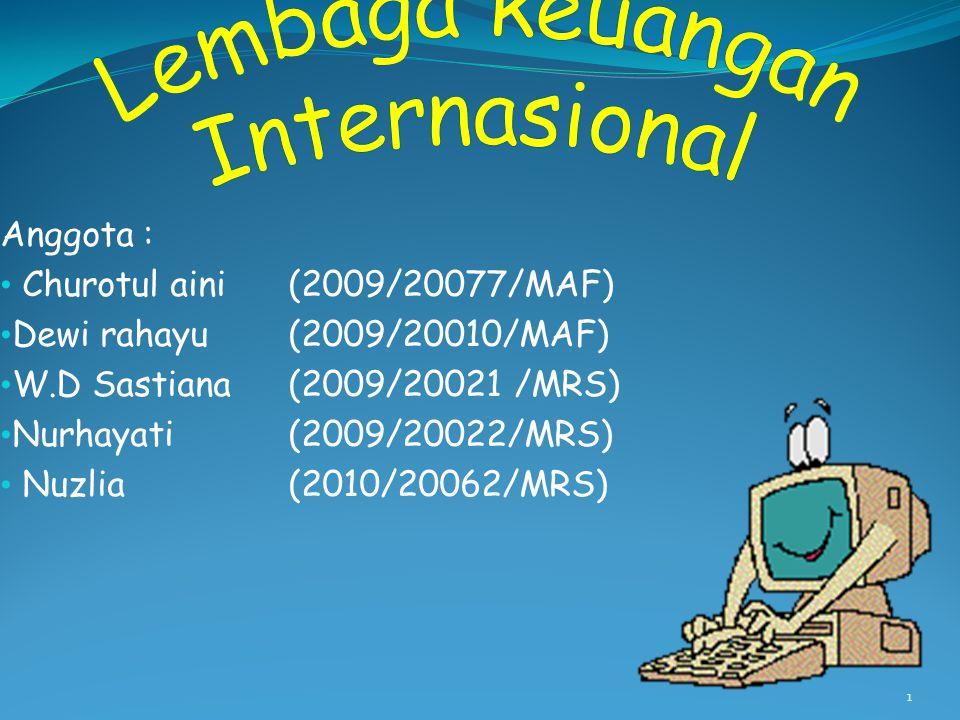 1 Anggota : Churotul aini(2009/20077/MAF) Dewi rahayu(2009/20010/MAF) W.D Sastiana(2009/20021 /MRS) Nurhayati(2009/20022/MRS) Nuzlia (2010/20062/MRS)